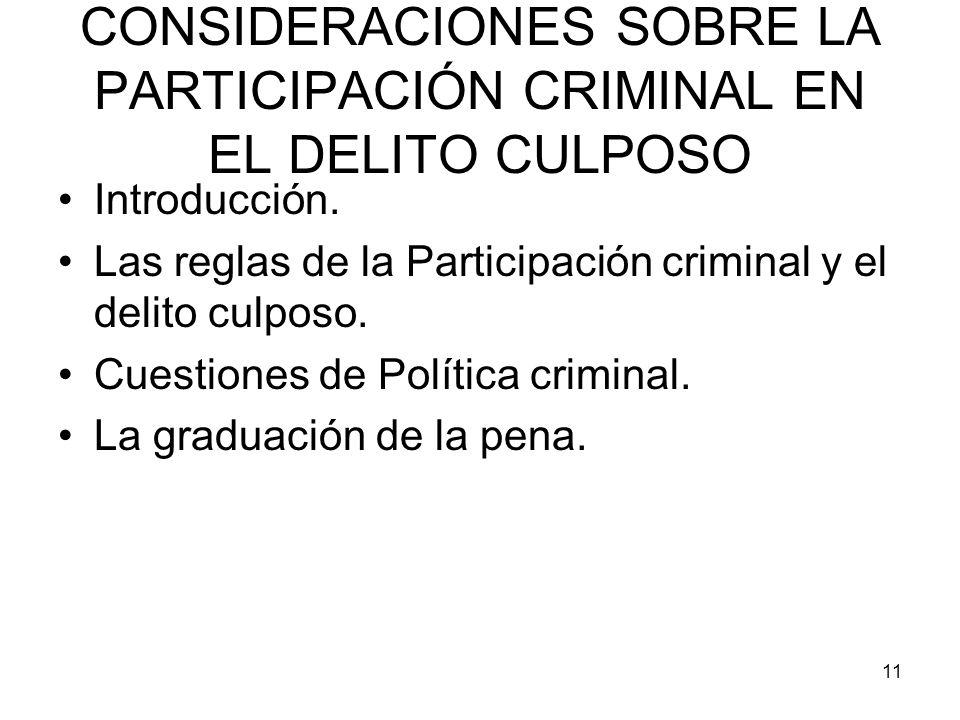 11 CONSIDERACIONES SOBRE LA PARTICIPACIÓN CRIMINAL EN EL DELITO CULPOSO Introducción. Las reglas de la Participación criminal y el delito culposo. Cue