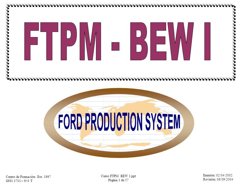 Emisión: 02/04/2002 Revisión: 06/09/2004 Centro de Formación Ext. 1997 GIS1 3701 – S+3 T Curso FTPM BEW 1.ppt Página 1 de 57