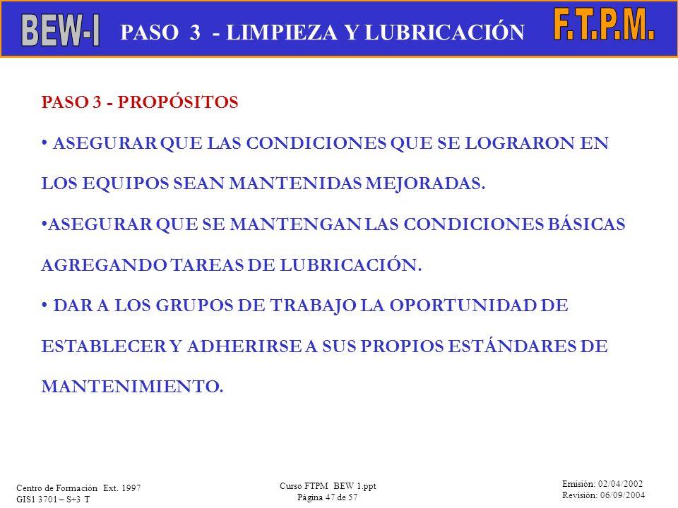 Emisión: 02/04/2002 Revisión: 06/09/2004 Centro de Formación Ext. 1997 GIS1 3701 – S+3 T Curso FTPM BEW 1.ppt Página 47 de 57 PASO 3 - PROPÓSITOS ASEG