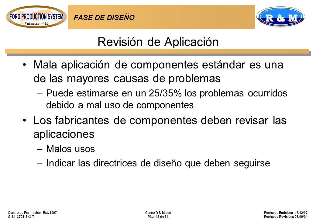 Valencia V.O. R & M Centro de Formación Ext. 1997 GIS1 3701 S+3 T Curso R & M.ppt Pág. 42 de 54 Fecha de Emisión: 17/12/02 Fecha de Revisión: 06/09/04