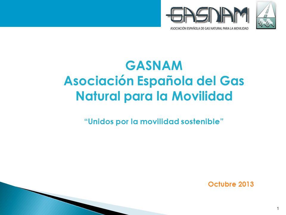1 GASNAM Asociación Española del Gas Natural para la Movilidad Unidos por la movilidad sostenible Octubre 2013