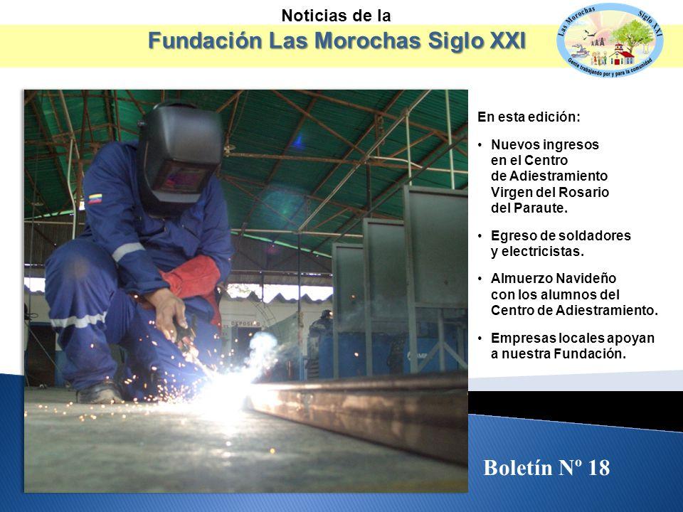 Noticias de la Fundación Las Morochas Siglo XXI En esta edición: Nuevos ingresos en el Centro de Adiestramiento Virgen del Rosario del Paraute.