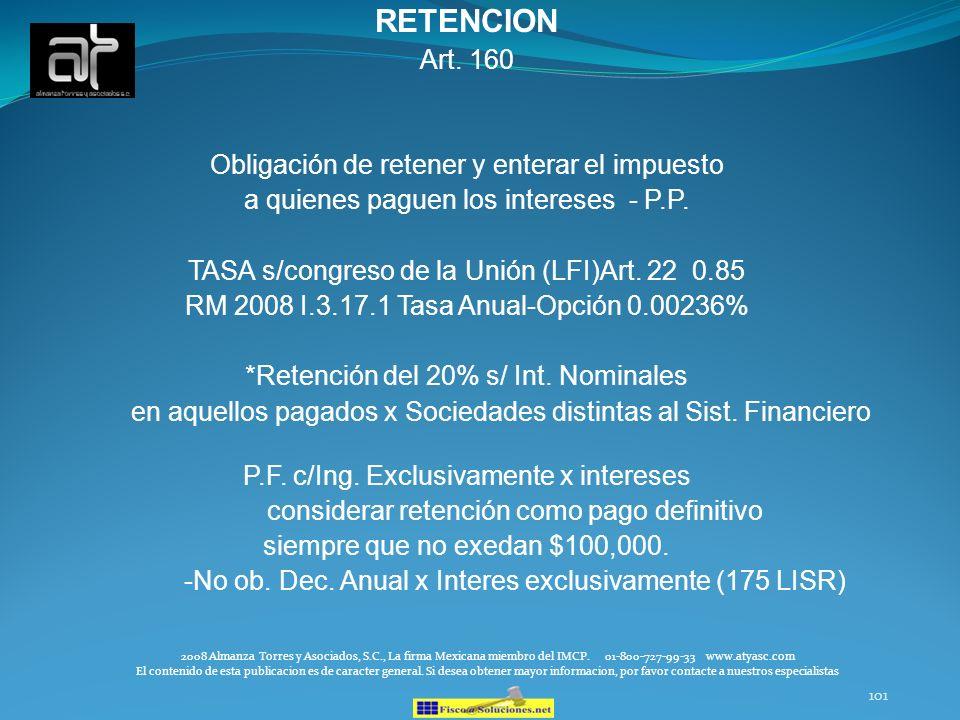 101 RETENCION Art. 160 Obligación de retener y enterar el impuesto a quienes paguen los intereses - P.P. TASA s/congreso de la Unión (LFI)Art. 22 0.85