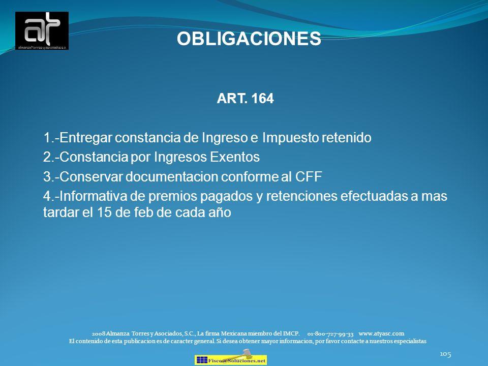 105 OBLIGACIONES ART. 164 1.-Entregar constancia de Ingreso e Impuesto retenido 2.-Constancia por Ingresos Exentos 3.-Conservar documentacion conforme