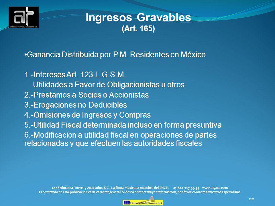 110 Ingresos Gravables (Art. 165) Ganancia Distribuida por P.M. Residentes en México 1.-Intereses Art. 123 L.G.S.M. Utilidades a Favor de Obligacionis