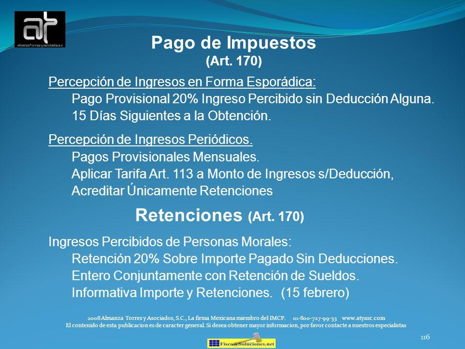116 Pago de Impuestos (Art. 170) Percepción de Ingresos en Forma Esporádica: Pago Provisional 20% Ingreso Percibido sin Deducción Alguna. 15 Días Sigu