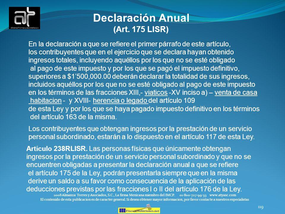 119 Declaración Anual (Art. 175 LISR) 2008 Almanza Torres y Asociados, S.C., La firma Mexicana miembro del IMCP. 01-800-727-99-33 www.atyasc.com El co