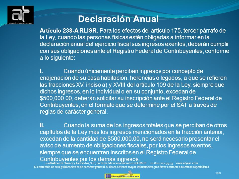 120 Declaración Anual 2008 Almanza Torres y Asociados, S.C., La firma Mexicana miembro del IMCP. 01-800-727-99-33 www.atyasc.com El contenido de esta