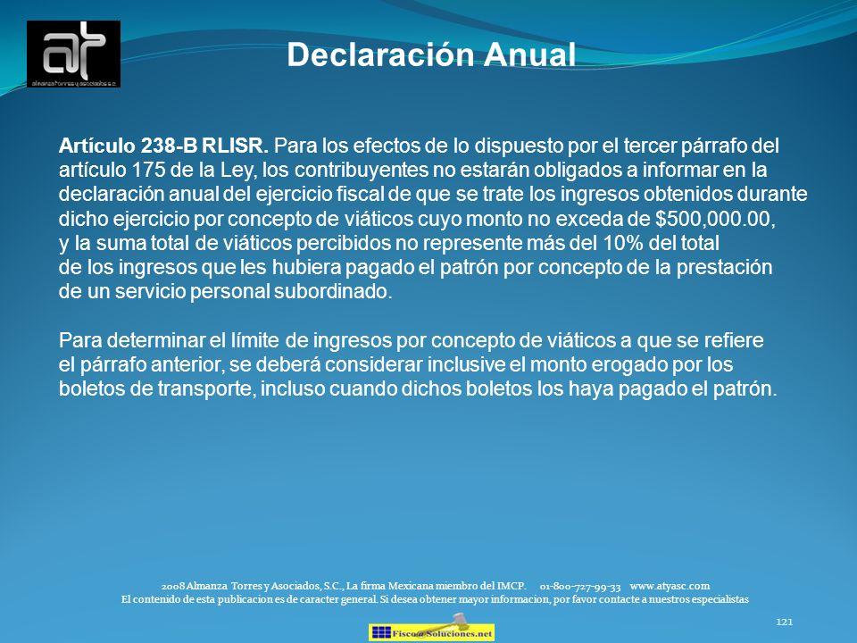 121 Declaración Anual 2008 Almanza Torres y Asociados, S.C., La firma Mexicana miembro del IMCP. 01-800-727-99-33 www.atyasc.com El contenido de esta