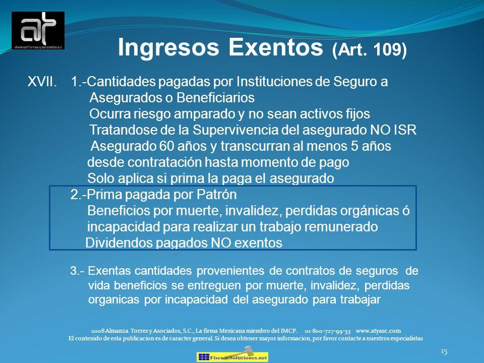 15 Ingresos Exentos (Art. 109) XVII.1.-Cantidades pagadas por Instituciones de Seguro a Asegurados o Beneficiarios Ocurra riesgo amparado y no sean ac
