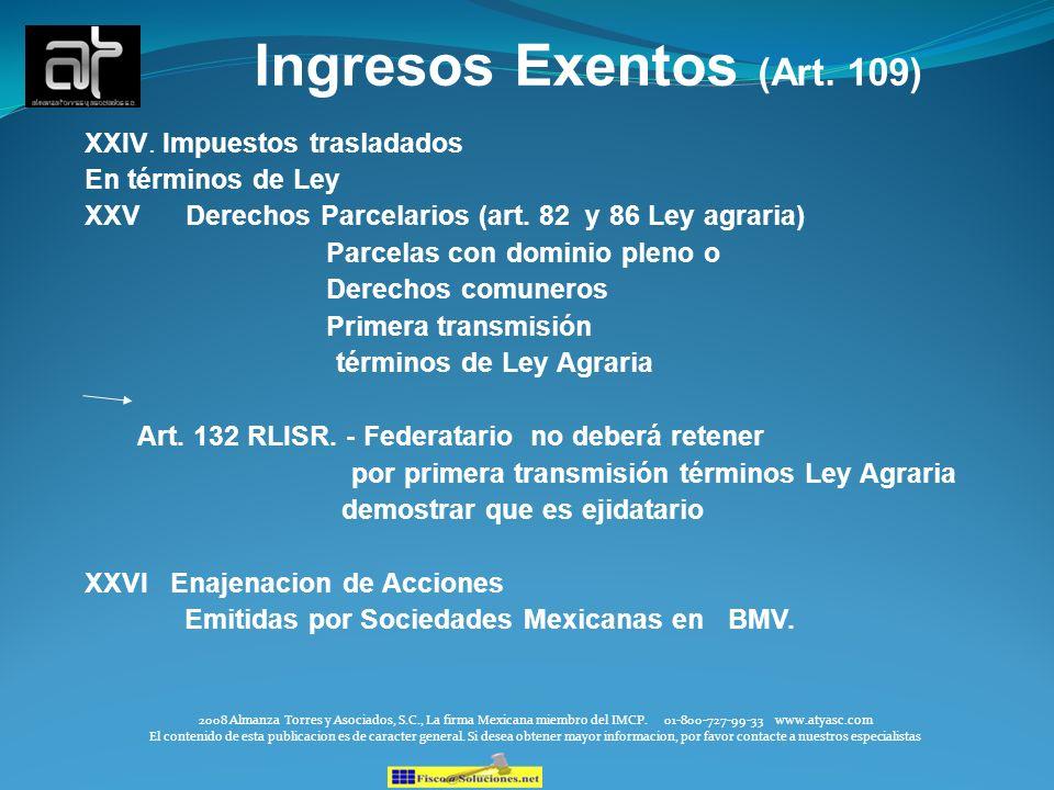18 Ingresos Exentos (Art. 109) XXIV. Impuestos trasladados En términos de Ley XXV Derechos Parcelarios (art. 82 y 86 Ley agraria) Parcelas con dominio