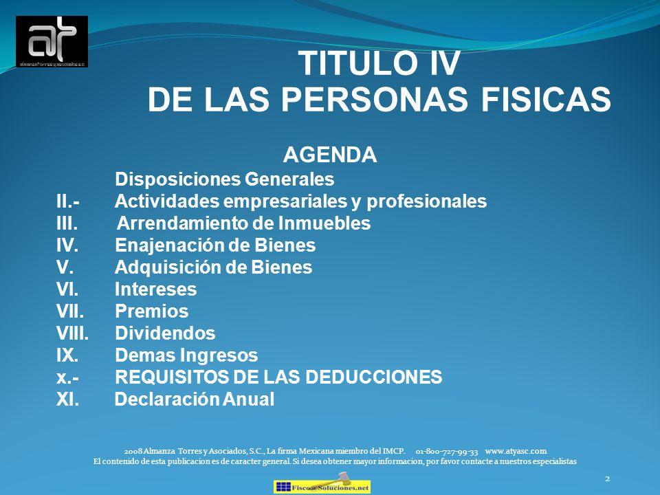 2 TITULO IV DE LAS PERSONAS FISICAS AGENDA Disposiciones Generales II.-Actividades empresariales y profesionales III. Arrendamiento de Inmuebles IV.En