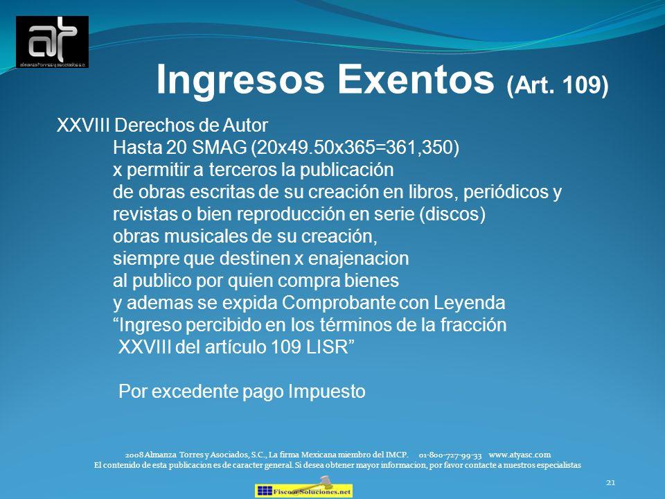 21 Ingresos Exentos (Art. 109) XXVIII Derechos de Autor Hasta 20 SMAG (20x49.50x365=361,350) x permitir a terceros la publicación de obras escritas de