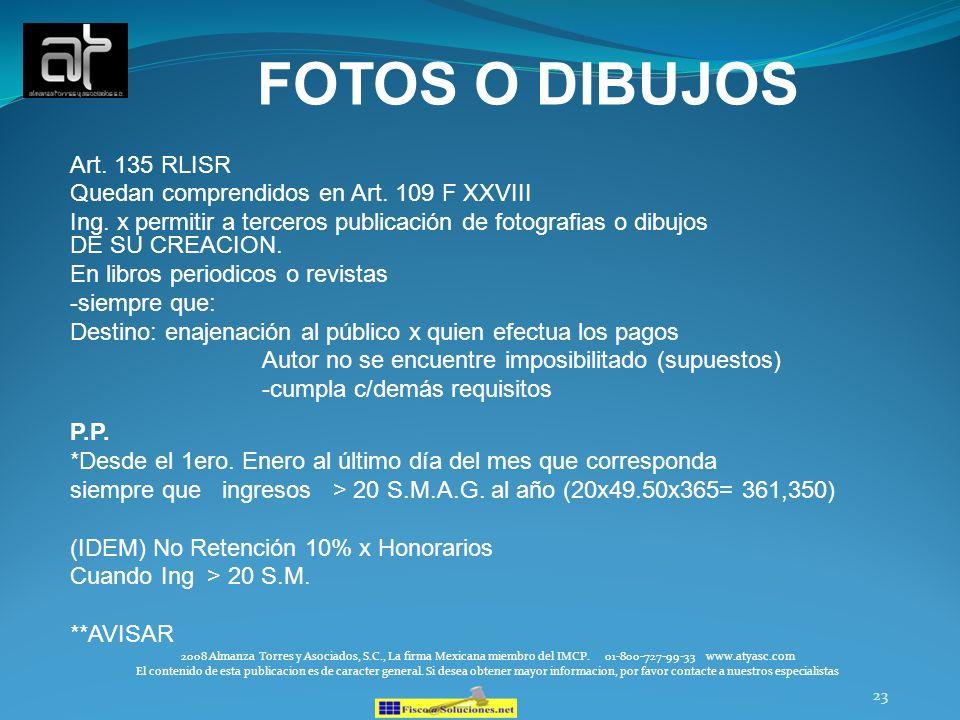 23 FOTOS O DIBUJOS Art. 135 RLISR Quedan comprendidos en Art. 109 F XXVIII Ing. x permitir a terceros publicación de fotografias o dibujos DE SU CREAC