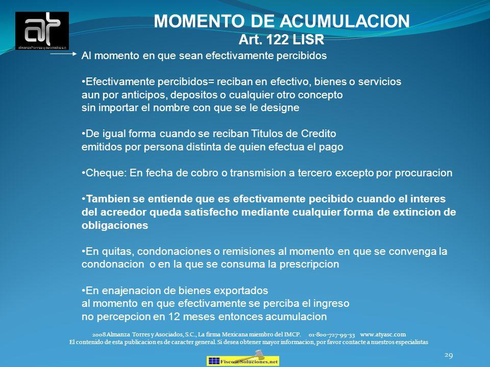29 MOMENTO DE ACUMULACION Art. 122 LISR 2008 Almanza Torres y Asociados, S.C., La firma Mexicana miembro del IMCP. 01-800-727-99-33 www.atyasc.com El