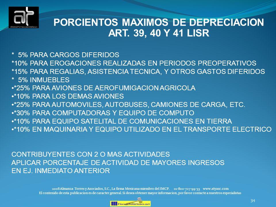 34 PORCIENTOS MAXIMOS DE DEPRECIACION ART. 39, 40 Y 41 LISR 2008 Almanza Torres y Asociados, S.C., La firma Mexicana miembro del IMCP. 01-800-727-99-3
