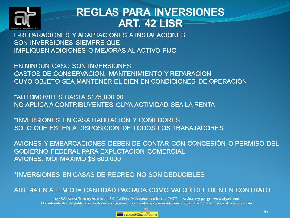 35 REGLAS PARA INVERSIONES ART. 42 LISR 2008 Almanza Torres y Asociados, S.C., La firma Mexicana miembro del IMCP. 01-800-727-99-33 www.atyasc.com El