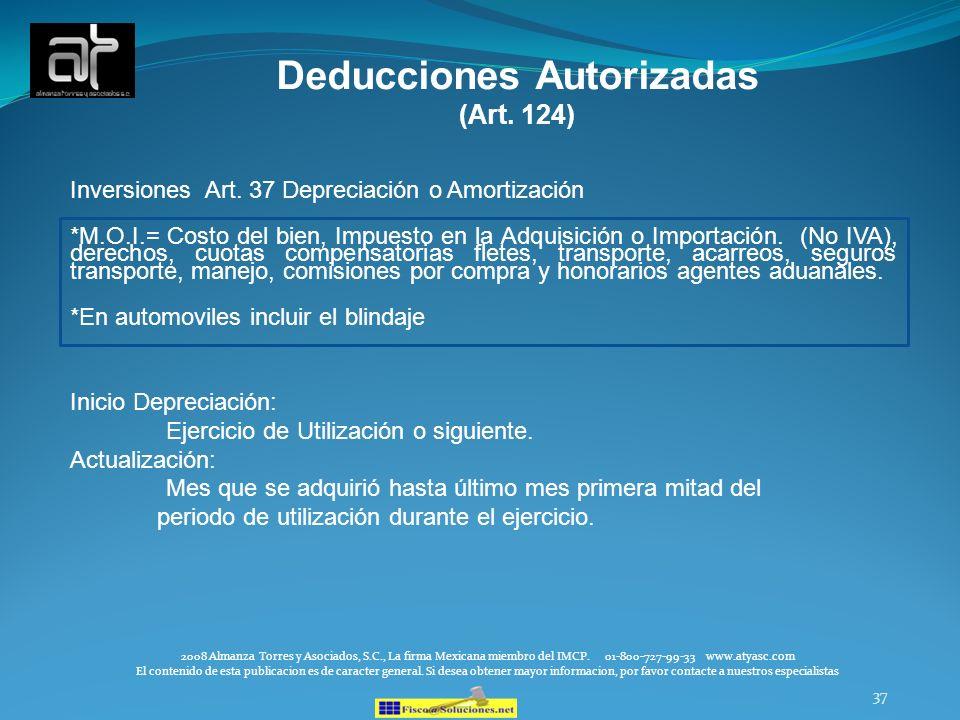 37 Deducciones Autorizadas (Art. 124) Inversiones Art. 37 Depreciación o Amortización *M.O.I.= Costo del bien, Impuesto en la Adquisición o Importació