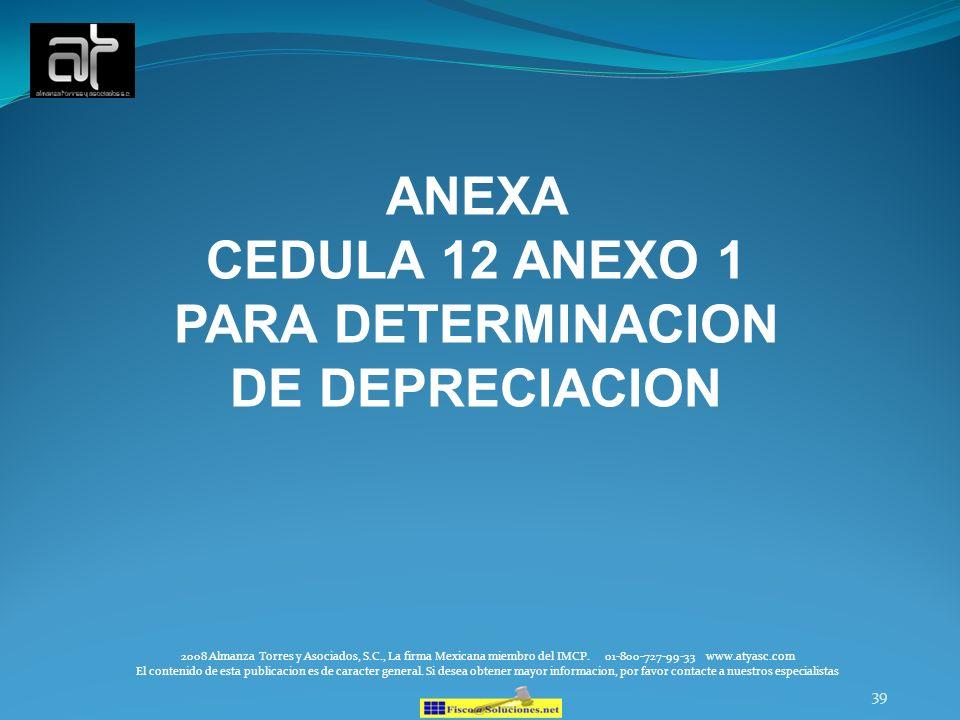 39 2008 Almanza Torres y Asociados, S.C., La firma Mexicana miembro del IMCP. 01-800-727-99-33 www.atyasc.com El contenido de esta publicacion es de c