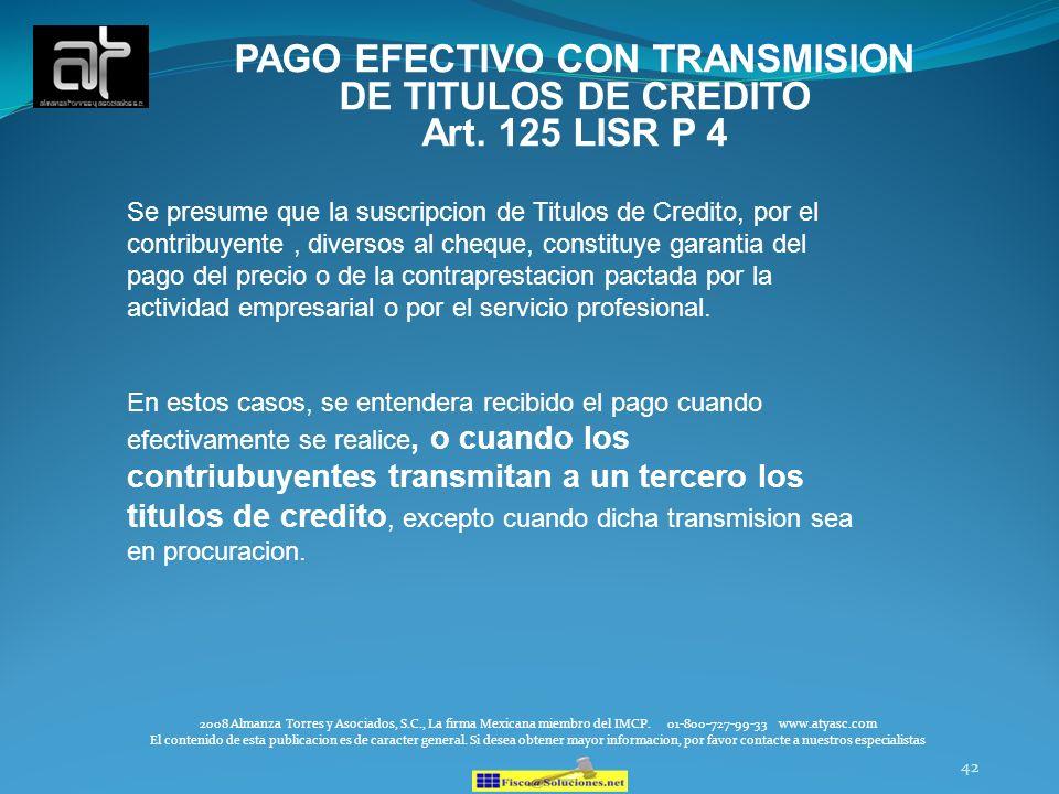 42 PAGO EFECTIVO CON TRANSMISION DE TITULOS DE CREDITO Art. 125 LISR P 4 2008 Almanza Torres y Asociados, S.C., La firma Mexicana miembro del IMCP. 01
