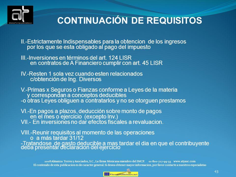 43 CONTINUACIÓN DE REQUISITOS II.-Estrictamente Indispensables para la obtencion de los ingresos por los que se esta obligado al pago del impuesto III