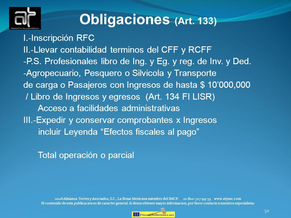 52 Obligaciones (Art. 133) I.-Inscripción RFC II.-Llevar contabilidad terminos del CFF y RCFF -P.S. Profesionales libro de Ing. y Eg. y reg. de Inv. y