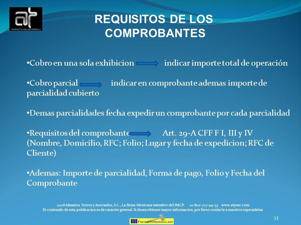 53 REQUISITOS DE LOS COMPROBANTES 2008 Almanza Torres y Asociados, S.C., La firma Mexicana miembro del IMCP. 01-800-727-99-33 www.atyasc.com El conten