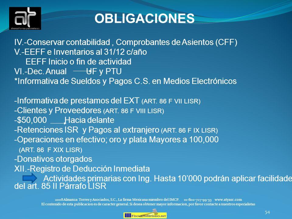54 OBLIGACIONES IV.-Conservar contabilidad, Comprobantes de Asientos (CFF) V.-EEFF e Inventarios al 31/12 c/año EEFF Inicio o fin de actividad VI.-Dec