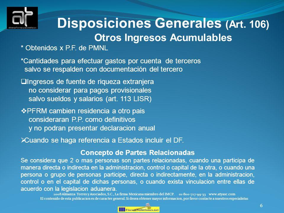 6 Disposiciones Generales (Art. 106) Otros Ingresos Acumulables * Obtenidos x P.F. de PMNL *Cantidades para efectuar gastos por cuenta de terceros sal