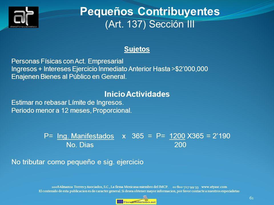 61 Pequeños Contribuyentes (Art. 137) Sección III Sujetos Personas Físicas con Act. Empresarial Ingresos + Intereses Ejercicio Inmediato Anterior Hast