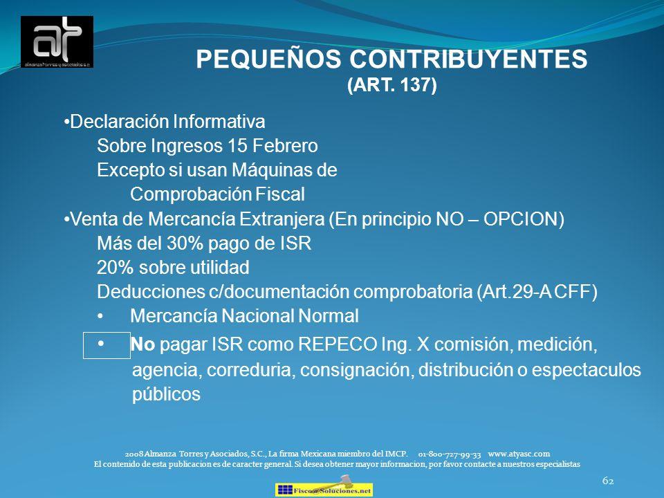 62 Declaración Informativa Sobre Ingresos 15 Febrero Excepto si usan Máquinas de Comprobación Fiscal Venta de Mercancía Extranjera (En principio NO –