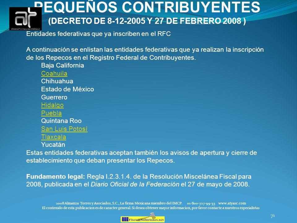 71 PEQUEÑOS CONTRIBUYENTES (DECRETO DE 8-12-2005 Y 27 DE FEBRERO 2008 ) 2008 Almanza Torres y Asociados, S.C., La firma Mexicana miembro del IMCP. 01-