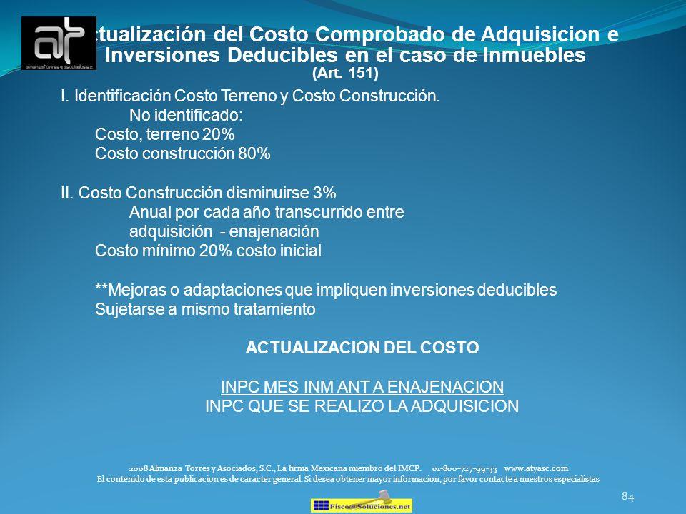 84 Actualización del Costo Comprobado de Adquisicion e Inversiones Deducibles en el caso de Inmuebles (Art. 151) I. Identificación Costo Terreno y Cos