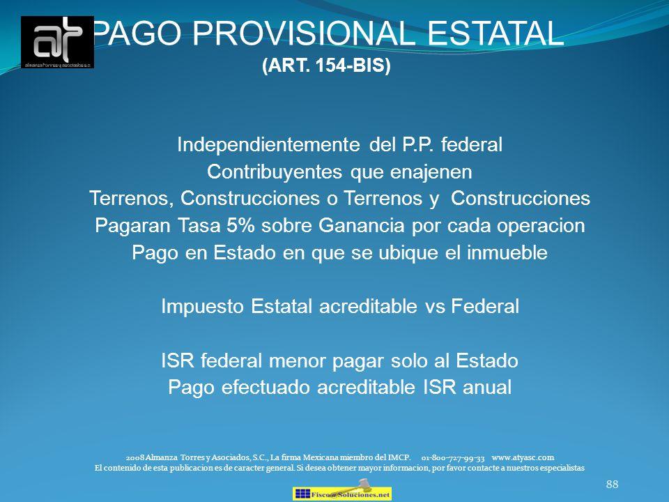 88 Independientemente del P.P. federal Contribuyentes que enajenen Terrenos, Construcciones o Terrenos y Construcciones Pagaran Tasa 5% sobre Ganancia