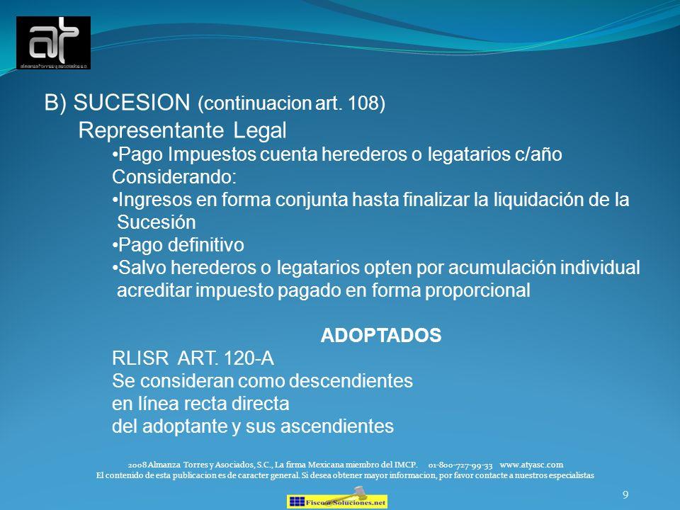 9 B) SUCESION (continuacion art. 108) Representante Legal Pago Impuestos cuenta herederos o legatarios c/año Considerando: Ingresos en forma conjunta