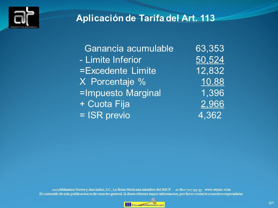 90 Aplicación de Tarifa del Art. 113 20078Almanza Torres y Asociados, S.C., La firma Mexicana miembro del IMCP. 01-800-727-99-33 www.atyasc.com El con