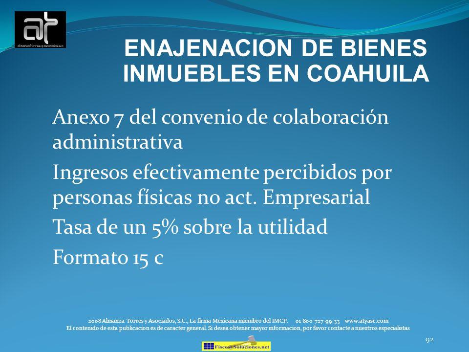 92 ENAJENACION DE BIENES INMUEBLES EN COAHUILA Anexo 7 del convenio de colaboración administrativa Ingresos efectivamente percibidos por personas físi