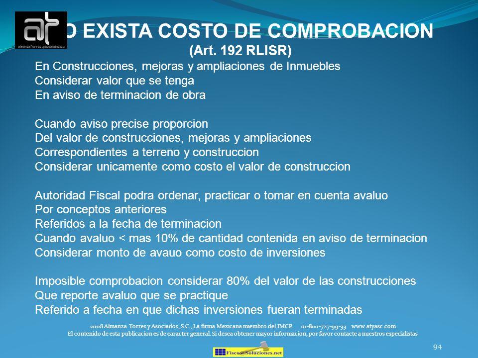 94 NO EXISTA COSTO DE COMPROBACION (Art. 192 RLISR) 2008 Almanza Torres y Asociados, S.C., La firma Mexicana miembro del IMCP. 01-800-727-99-33 www.at