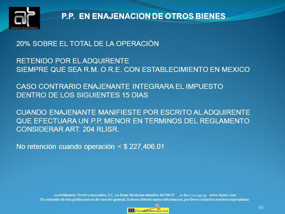 95 P.P. EN ENAJENACION DE OTROS BIENES 2008 Almanza Torres y Asociados, S.C., La firma Mexicana miembro del IMCP. 01-800-727-99-33 www.atyasc.com El c