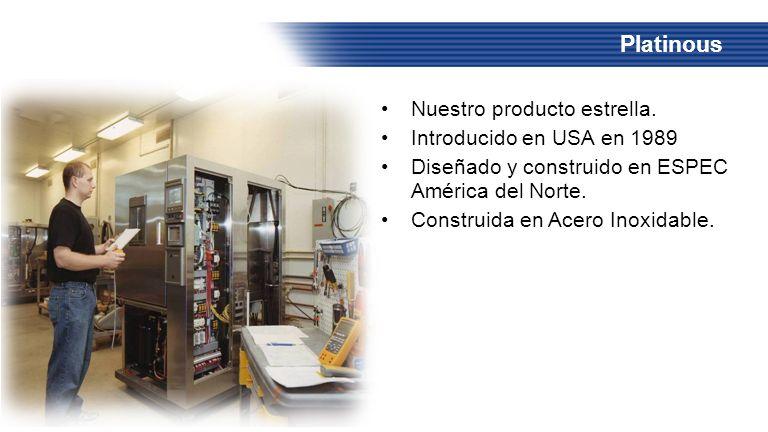 Platinous Nuestro producto estrella. Introducido en USA en 1989 Diseñado y construido en ESPEC América del Norte. Construida en Acero Inoxidable.