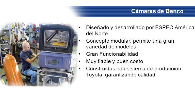 Cámaras de Banco Diseñado y desarrollado por ESPEC América del Norte Concepto modular, permite una gran variedad de modelos. Gran Funcionabilidad Muy