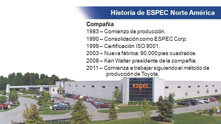 Historia de ESPEC Norte América Compañia 1983 – Comienzo de producción. 1990 – Consolidación como ESPEC Corp. 1999 – Certificación ISO 9001. 2003 – Nu