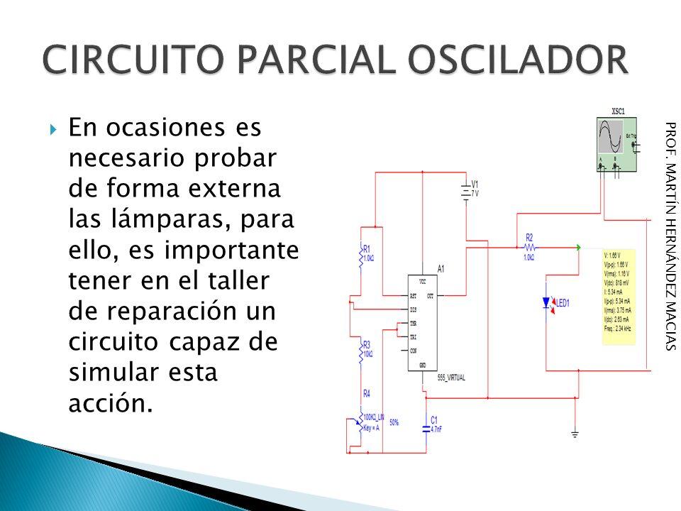 En ocasiones es necesario probar de forma externa las lámparas, para ello, es importante tener en el taller de reparación un circuito capaz de simular