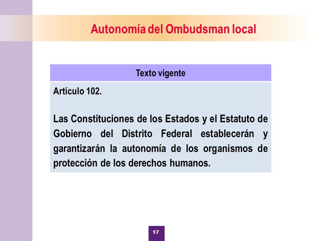 18 Autonomía del Ombudsman local Texto vigente Artículo 102.