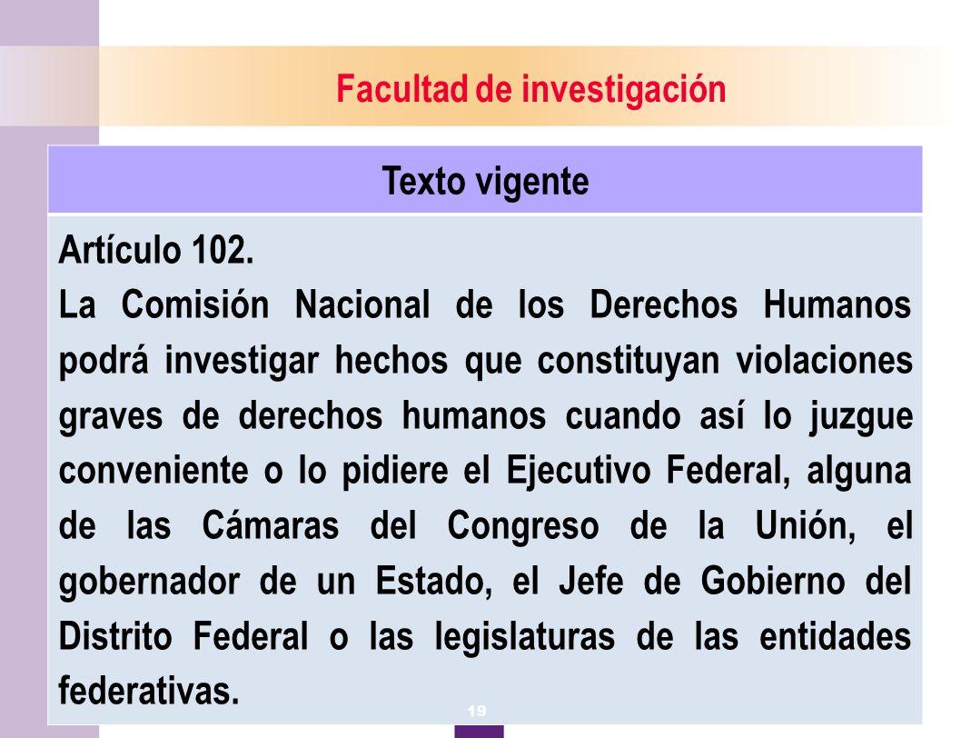 20 Facultad de investigación Texto vigente Artículo 102.