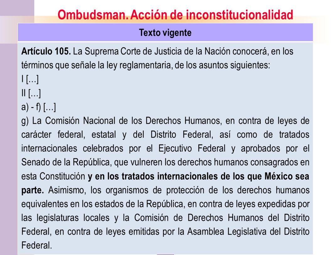 21 Ombudsman.Acción de inconstitucionalidad Texto vigente Artículo 105.