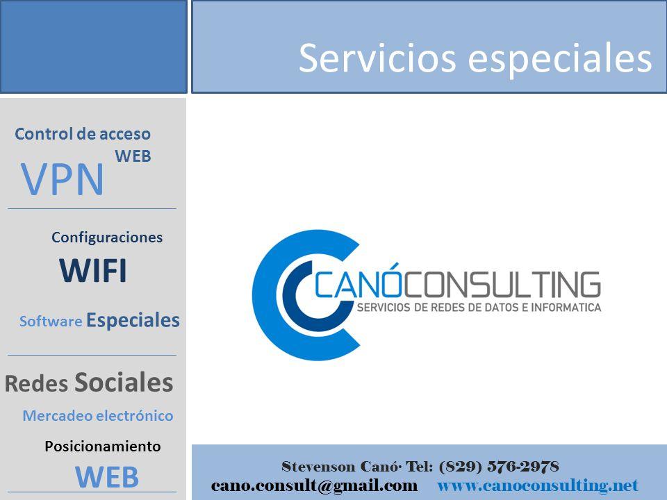 Servicios especiales Control de acceso WEB Configuraciones WIFI Redes Sociales VPN Mercadeo electrónico Software Especiales Posicionamiento WEB Stevenson Canó Tel: (829) 576-2978 cano.consult@gmail.com www.canoconsulting.net