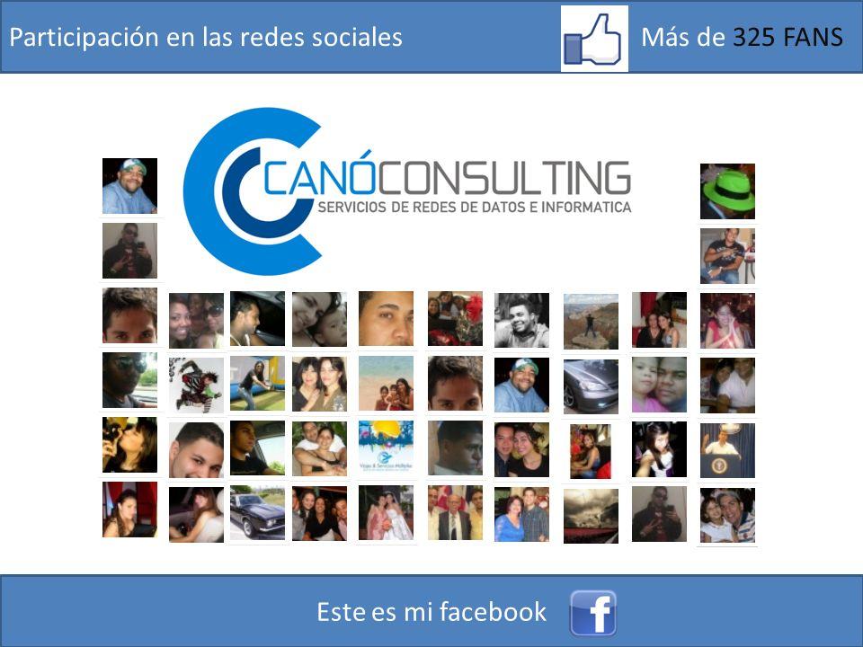 Participación en las redes sociales Más de 325 FANS Este es mi facebook