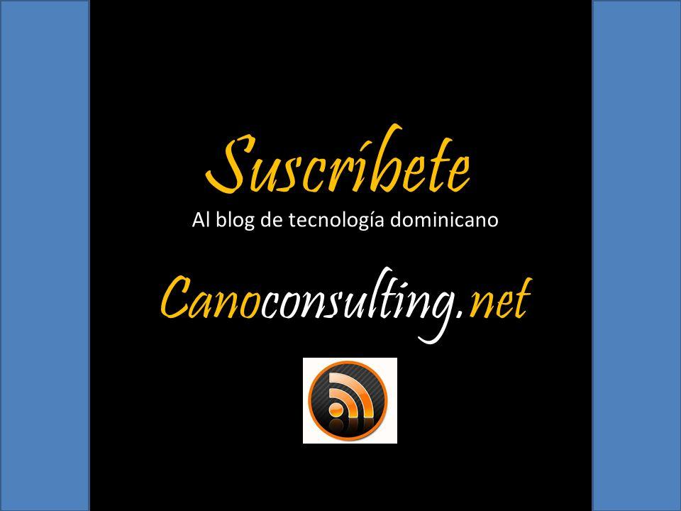 Suscríbete Al blog de tecnología dominicano Canoconsulting.net