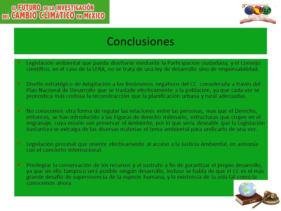 Conclusiones Legislación ambiental que pueda diseñarse mediante la Participación ciudadana, y el Consejo científico, en el caso de la LFRA, no se trat